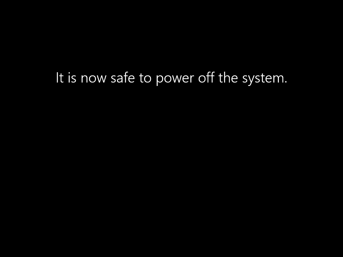 It is now safe to power off the system